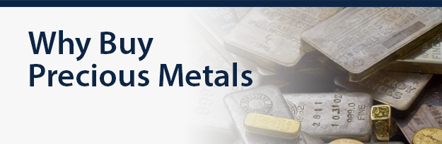 Why Buy Precious Metals